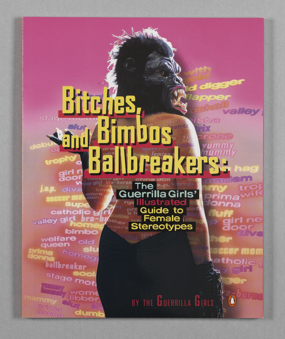 Bitches, Bimbos and Ballbreakers: The Guerrilla Girls' Illustrated Guide to Female Stereotypes