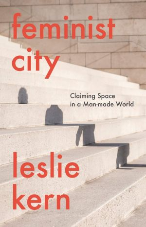 Cover for Leslie Kern's Feminist City