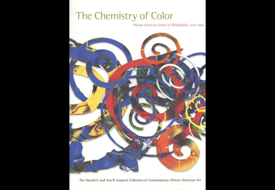 The Chemistry of Color: African-American Artists in Philadelphia 1970 - 1990